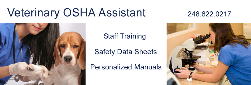 Welcome  to Veterinary OSHA Assistant.  Your compliance helper and the best source for Veterinary  OSHA Manuals and Staff Training!